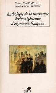 Moussa Mahamadou - Anthologie de la littérature écrite nigérienne d'expression française.