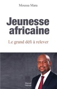 Jeunesse africaine - Le grand défi à relever.pdf