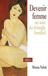Moussa Nabati - Devenir femme au sein du triangle familial.