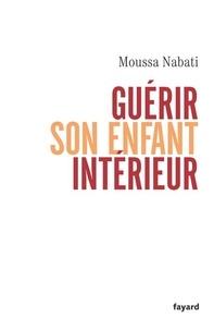 Téléchargement complet gratuit de bookworm Guérir son enfant intérieur in French 9782213645803 par Moussa Nabati