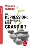 Moussa Nabati - La dépression, une épreuve pour grandir ?.