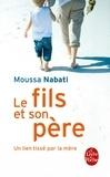 Moussa Nabati - Le fils et son père - Pour en finir avec le complexe d'Oedipe.