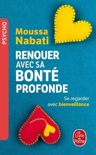 Moussa Nabati - Renouer avec sa bonté profonde.