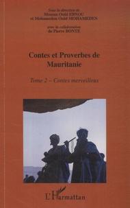 Moussa Ould Ebnou - Encyclopédie de la culture Populaire Mauritanienne, Contes et proverbes de Mauritanie - Tome 2, Contes merveilleux.