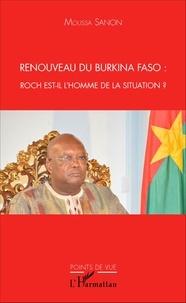 Moussa Sanon - Renouveau du Burkina Faso : Roch est-il l'homme de la situation ?.