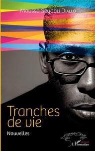 Moussa Seydou Diallo - Tranches de vie - Nouvelles.