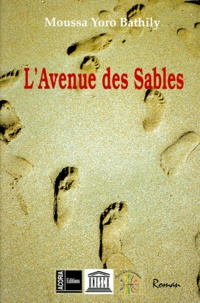 Moussa-Yoro Bathily - L'avenue des sables.