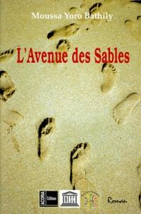 Moussa-Yoro Bathily - L'avenue des sables.