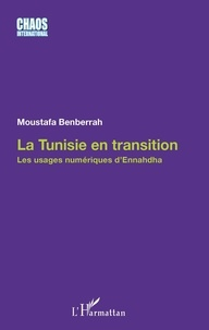 Moustafa Benberrah - La Tunisie en transition - Les usages numériques d'Ennahdha.