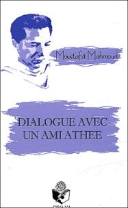 Moustafâ Mahmoud - Dialogue avec un ami athée.