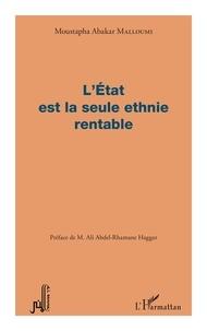 Moustapha Abakar Malloumi - L'Etat est la seule ethnie rentable.
