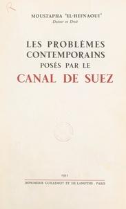 Moustapha El-Hefnaoui et Mohamed Salah El Din - Les problèmes contemporains posés par le canal de Suez.