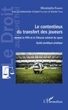 Moustapha Kamara - Le contentieux du transfert des joueurs davant la FIFA et le Tribunal arbritral du sport - Guide juridique pratique.
