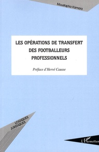 Les opérations de transfert des footballeurs professionnels - Moustapha Kamara |