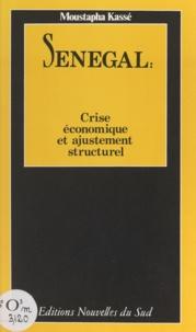 Moustapha Kassé - Sénégal, crise économique et ajustement structurel.