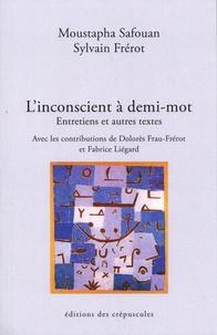 Téléchargement de google books sur ipod L'inconscient à demi-mot  - Entretiens et autres textes par Moustapha Safouan, Sylvain Frérot FB2 CHM PDB (French Edition) 9782918394716