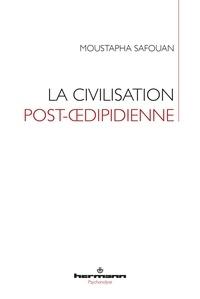 Moustapha Safouan - La civilisation post-oedipidienne.