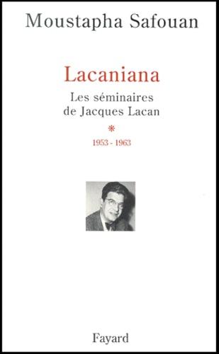 Lacaniana. Les séminaires de Jacques Lacan, tome 1, 1953-1963
