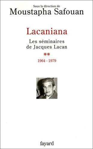 Lacaniana. Les séminaires de Jacques Lacan Tome 2, 1964-1979