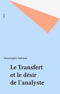 Moustapha Safouan - Le Transfert et le désir de l'analyste.