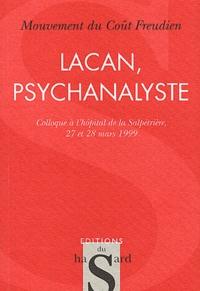 Mouvement du coût freudien - Lacan, psychanalyste. - Colloque tenu à l'Hôpital de la Salpétrière, à Paris, les 27 et 28 mars 1999.