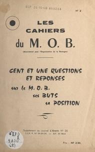 Mouvement pour l'Organisation - Cent et une questions et réponses sur le M.O.B., ses buts, sa position.