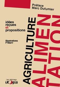 Mouvement Utopia - Agriculture et alimentation - Idées reçues et propositions.