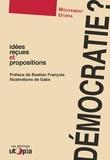 Mouvement Utopia et Bastien François - Démocratie ? - Idées reçues et propositions.