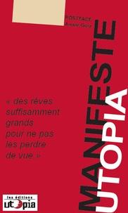 """Mouvement Utopia - Manifeste Utopia - """"Des rêves suffisamment grands pour ne pas les perdre de vue""""."""