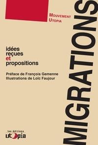 Mouvement Utopia - Migrations - Idées reçues et propositions.