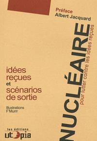 Mouvement Utopia - Nucléaire, pour lutter contre les idées reçues - Les scénarios de sortie.