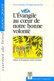 Mouvement VEA - L'Evangile au coeur de notre bonne volonté - Carnet de bord 2000-2005.