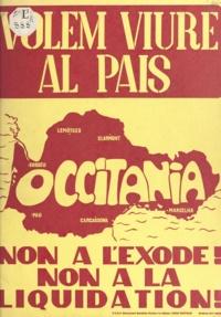 Movement socialista e autonomi - Non à l'exode ! non à la liquidation ! - Volem viure al païs.
