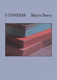 Moyra Davey - Moyra Davey: I Confess.