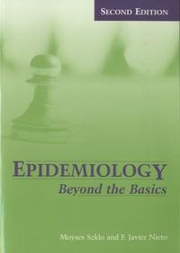 Moyses Szklo et F. Javier Nieto - Epidemiology - Beyond the Basics.