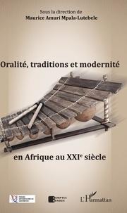 Mpala-lutebele maurice Amuri - Oralité, traditions et modernité en Afrique au XXIe siècle.