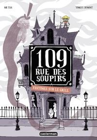 Mr Tan et Yomgui Dumont - 109, rue des Soupirs  : Fantômes sur le grill.