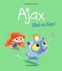 Mr Tan et Diane Le Feyer - Ajax Tome 1 : Chat va bien !.