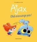 Mr Tan et Diane Le Feyer - Ajax Tome 2 : Chat s'arrange pas !.