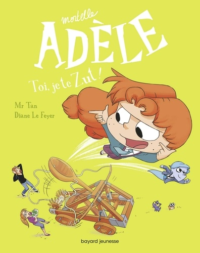 BD Mortelle Adèle, Tome 18. Toi, je te zut !