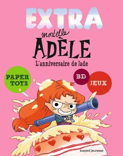 Extra Mortelle Adèle Tome 2 L'anniversaire de Jade
