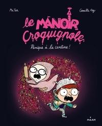 Mr Tan et Camille Roy - Le manoir Croquignole  : Panique à la cantine !.