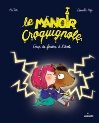 Camille Roy et  Mr Tan - Le manoir Croquignole, Tome 01 - Coup de foudre à l'école.