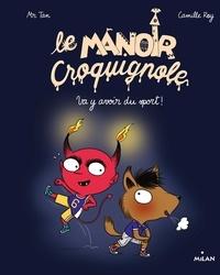 Camille Roy et  Mr Tan - Le manoir Croquignole, Tome 03 - Va y avoir du sport !.