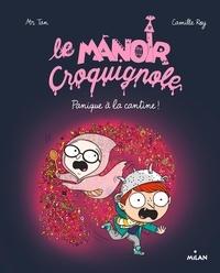 Mr Tan - Le manoir Croquignole, Tome 04 - Panique à la cantine.
