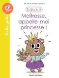 Mr Tan et Aurore Damant - Les filous du CP Tome 5 : Maîtresse, appelle-moi princesse !.