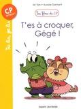 Mr Tan et Aurore Damant - Les filous du CP Tome 7 : T'es à croquer, Gégé !.