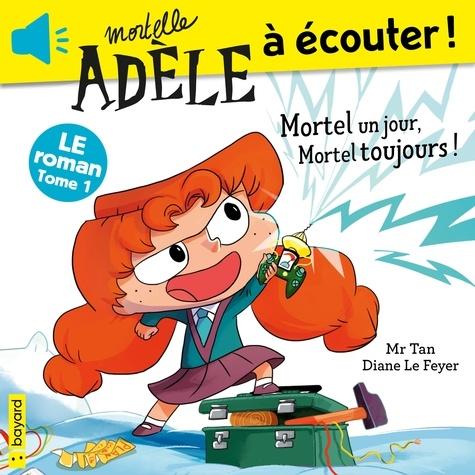Mortelle Adèle Tome 1 - Mortel un jour, Mortel toujours - Format MP3 - 9791036337406 - 13,99 €