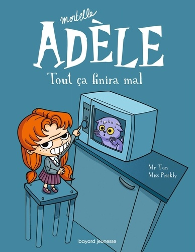 Mortelle Adèle Tome 1 Tout ça finira mal