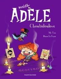 Mr Tan et Diane Le Feyer - Mortelle Adèle Tome 10 : Choubidoulove.